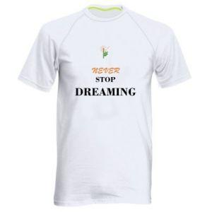 Męska koszulka sportowa Never stop dreaming