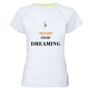 Damska koszulka sportowa Never stop dreaming