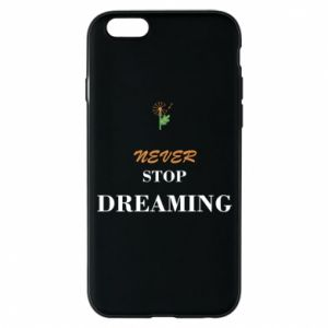 Etui na iPhone 6/6S Never stop dreaming
