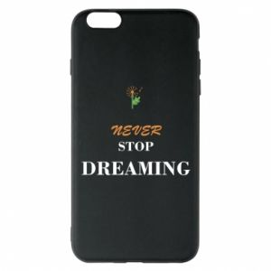 Etui na iPhone 6 Plus/6S Plus Never stop dreaming