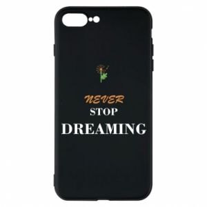 Etui do iPhone 7 Plus Never stop dreaming