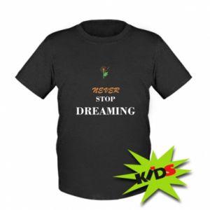 Dziecięcy T-shirt Never stop dreaming