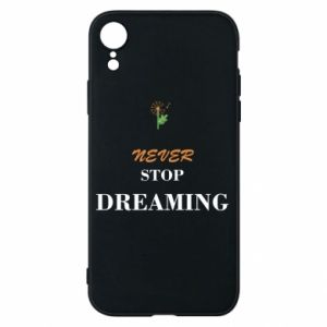 Etui na iPhone XR Never stop dreaming