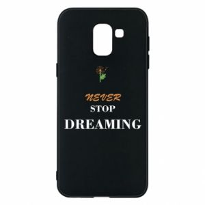 Etui na Samsung J6 Never stop dreaming