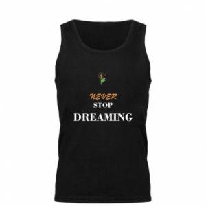 Męska koszulka Never stop dreaming