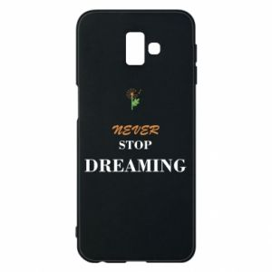 Etui na Samsung J6 Plus 2018 Never stop dreaming