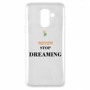 Etui na Samsung A6+ 2018 Never stop dreaming