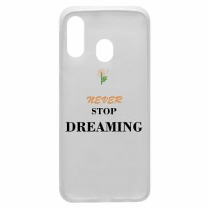 Etui na Samsung A40 Never stop dreaming