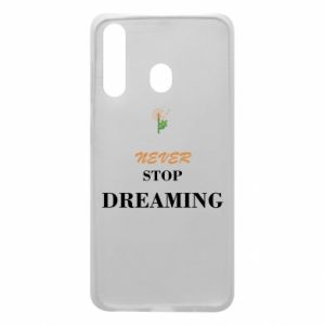 Etui na Samsung A60 Never stop dreaming