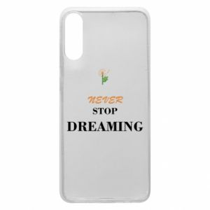 Etui na Samsung A70 Never stop dreaming