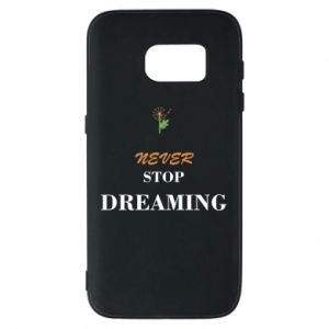 Etui na Samsung S7 Never stop dreaming