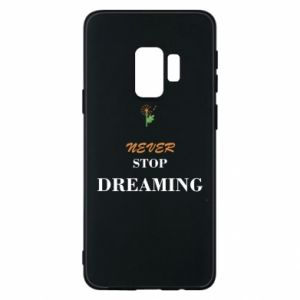 Etui na Samsung S9 Never stop dreaming