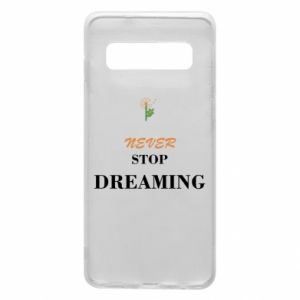 Etui na Samsung S10 Never stop dreaming