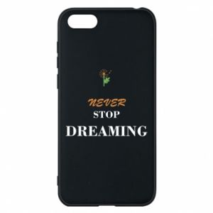 Etui na Huawei Y5 2018 Never stop dreaming