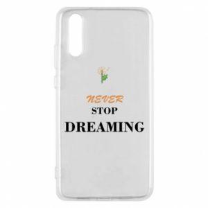 Etui na Huawei P20 Never stop dreaming