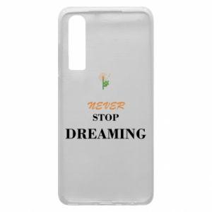 Etui na Huawei P30 Never stop dreaming