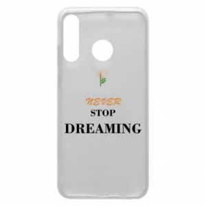 Etui na Huawei P30 Lite Never stop dreaming