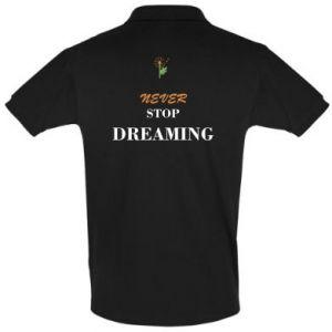 Koszulka Polo Never stop dreaming