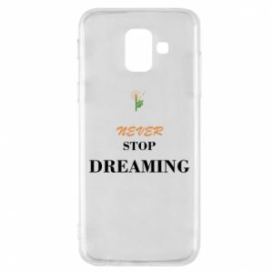 Etui na Samsung A6 2018 Never stop dreaming
