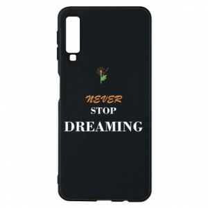 Etui na Samsung A7 2018 Never stop dreaming