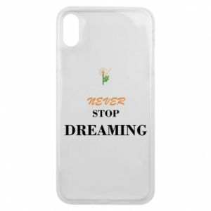 Etui na iPhone Xs Max Never stop dreaming