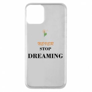 Etui na iPhone 11 Never stop dreaming