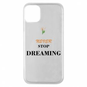 Etui na iPhone 11 Pro Never stop dreaming