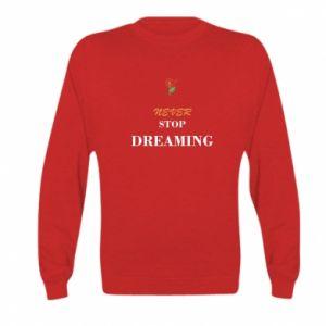 Bluza dziecięca Never stop dreaming