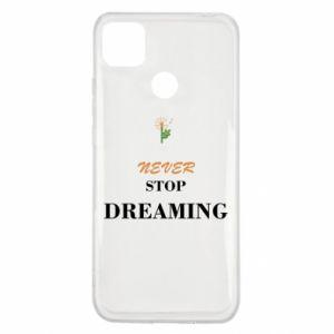 Etui na Xiaomi Redmi 9c Never stop dreaming