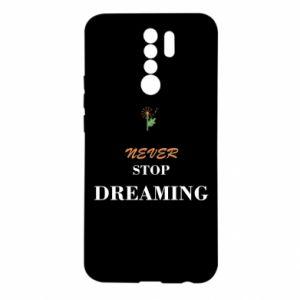 Etui na Xiaomi Redmi 9 Never stop dreaming