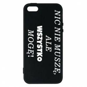 Phone case for iPhone 5/5S/SE I do not need anything... - PrintSalon