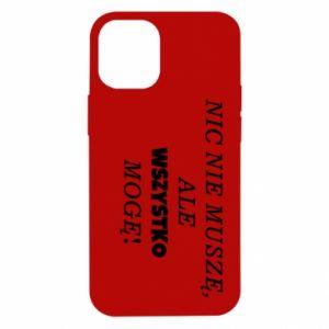 Etui na iPhone 12 Mini Nic nie muszę, ale wszystko mogę!