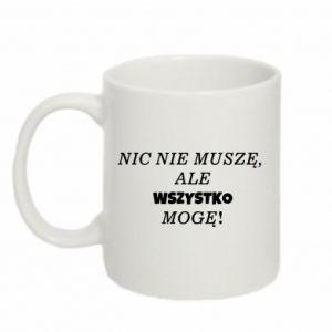 Mug 330ml I do not need anything... - PrintSalon