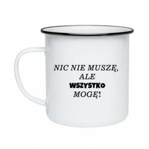 Enameled mug I do not need anything... - PrintSalon