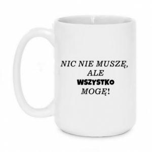 Mug 450ml I do not need anything... - PrintSalon