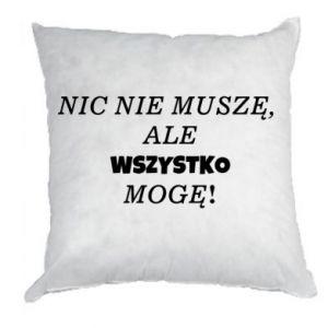 Pillow I do not need anything... - PrintSalon