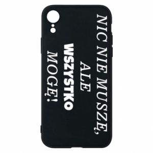 Phone case for iPhone XR I do not need anything... - PrintSalon
