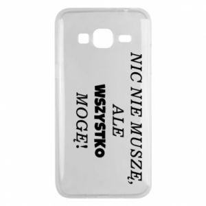 Phone case for Samsung J3 2016 I do not need anything... - PrintSalon