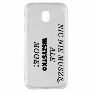 Phone case for Samsung J3 2017 I do not need anything... - PrintSalon