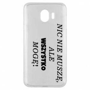 Phone case for Samsung J4 I do not need anything... - PrintSalon