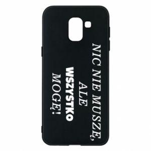 Phone case for Samsung J6 I do not need anything... - PrintSalon