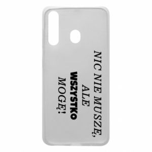 Phone case for Samsung A60 I do not need anything... - PrintSalon