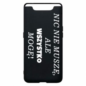 Phone case for Samsung A80 I do not need anything... - PrintSalon