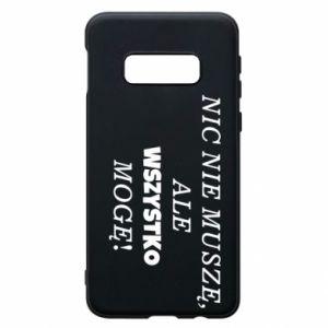 Phone case for Samsung S10e I do not need anything... - PrintSalon