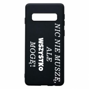 Phone case for Samsung S10 I do not need anything... - PrintSalon