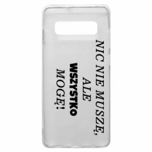 Phone case for Samsung S10+ I do not need anything... - PrintSalon