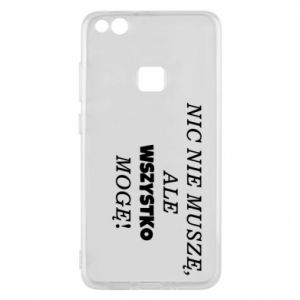 Phone case for Huawei P10 Lite I do not need anything... - PrintSalon