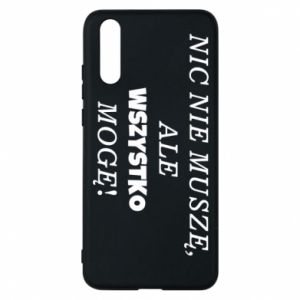 Phone case for Huawei P20 I do not need anything... - PrintSalon