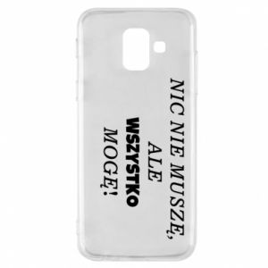 Phone case for Samsung A6 2018 I do not need anything... - PrintSalon