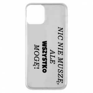 Phone case for iPhone 11 I do not need anything... - PrintSalon